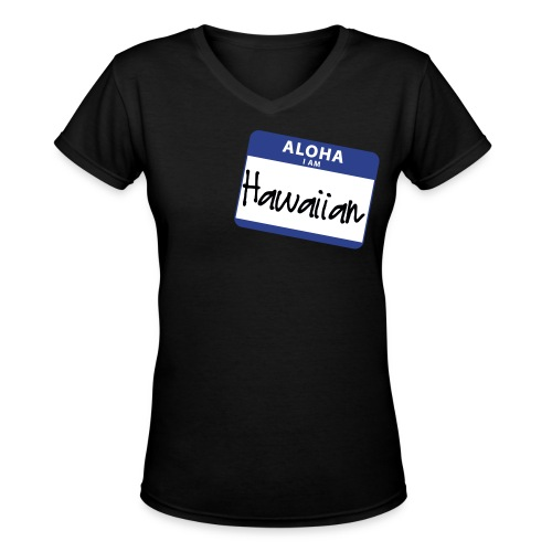 Nametag - I Am Hawaiian - Women's V-Neck T-Shirt