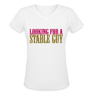 Looking for a Stable Guy - Women's V-Neck T-Shirt