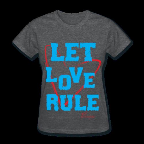 Lady's LET LOVE RULE - Women's T-Shirt