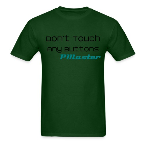 Don't Touch Any Buttons - Men's T-Shirt