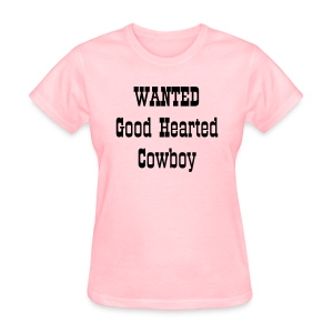 Wanted Good Hearted Cowboy - Women's T-Shirt