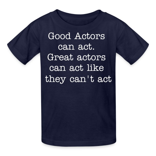 Actors - Kids' T-Shirt
