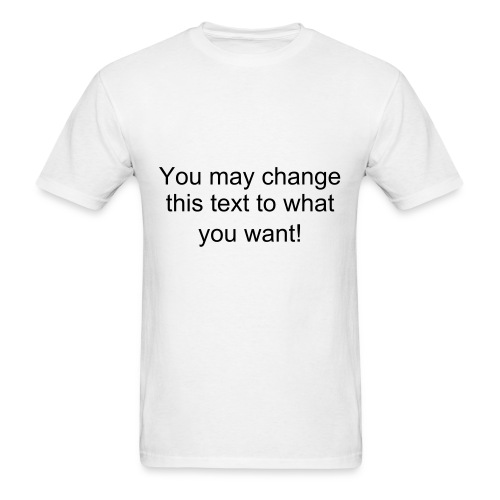 say what you want - Men's T-Shirt