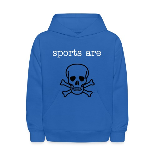 Sports are Deadly Child Hooded Sweatshirt - Kids' Hoodie