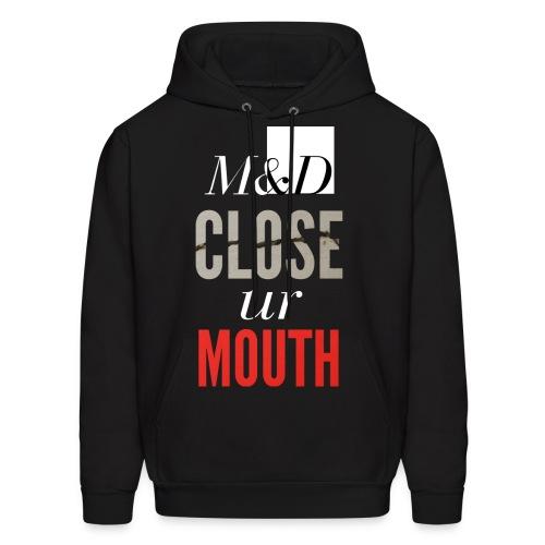 M&D - Close ur Mouth - Men's Hoodie