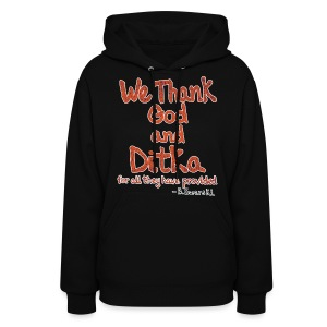 We Thank God and Ditka for all they have provided - Women's Hoodie