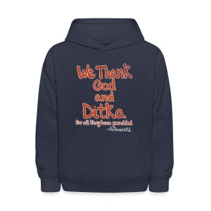 We Thank God and Ditka for all they have provided - Kids' Hoodie