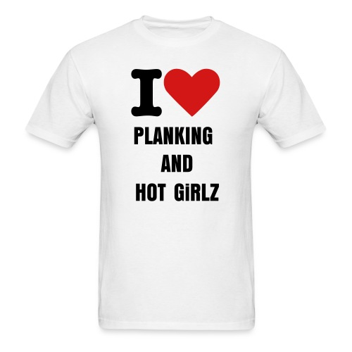 I Love Planking And Hot Girlz Boy - Men's T-Shirt