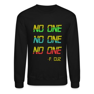 F.Cuz - No One - Crewneck Sweatshirt