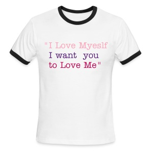 i love myself  tshirt women funny - Men's Ringer T-Shirt