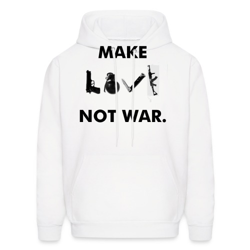 Make LOVE not war. - Men's Hoodie