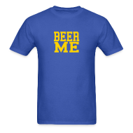 T-Shirts ~ Men's T-Shirt ~ Beer Me