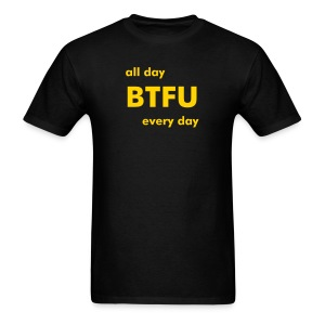 #iBTFUeveryDAY - Men's T-Shirt