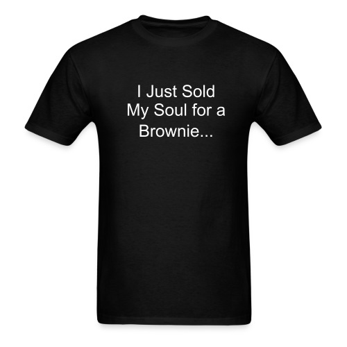 I just sold my soul for a brownie... - Men's T-Shirt