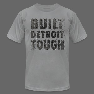 Built Detroit Tough - Men's T-Shirt by American Apparel