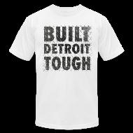 T-Shirts ~ Men's T-Shirt by American Apparel ~ Built Detroit Tough