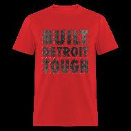 T-Shirts ~ Men's T-Shirt ~ Built Detroit Tough