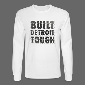 Built Detroit Tough - Men's Long Sleeve T-Shirt