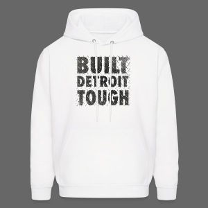 Built Detroit Tough - Men's Hoodie