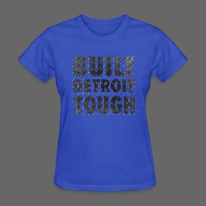 Built Detroit Tough - Women's T-Shirt