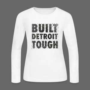 Built Detroit Tough - Women's Long Sleeve Jersey T-Shirt