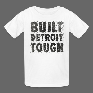 Built Detroit Tough - Kids' T-Shirt