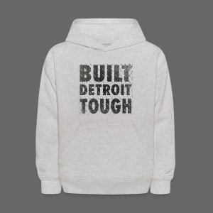 Built Detroit Tough - Kids' Hoodie