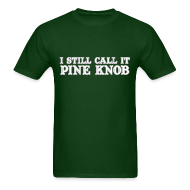 T-Shirts ~ Men's T-Shirt ~ I Still Call It Pine Knob