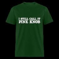 T-Shirts ~ Men's T-Shirt ~ I Still Call It Pine Knob