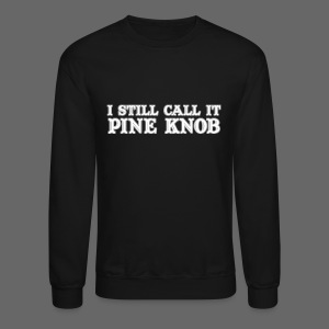 I Still Call It Pine Knob - Crewneck Sweatshirt