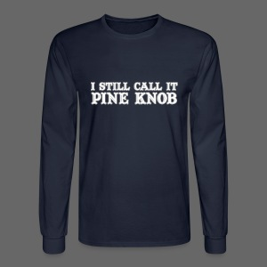 I Still Call It Pine Knob - Men's Long Sleeve T-Shirt