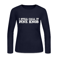Long Sleeve Shirts ~ Women's Long Sleeve Jersey T-Shirt ~ I Still Call It Pine Knob