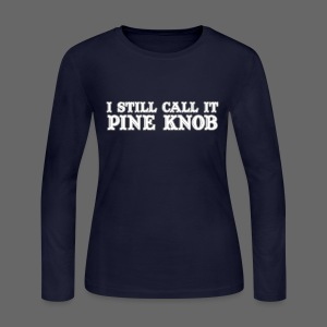 I Still Call It Pine Knob - Women's Long Sleeve Jersey T-Shirt