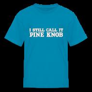 Kids' Shirts ~ Kids' T-Shirt ~ I Still Call It Pine Knob