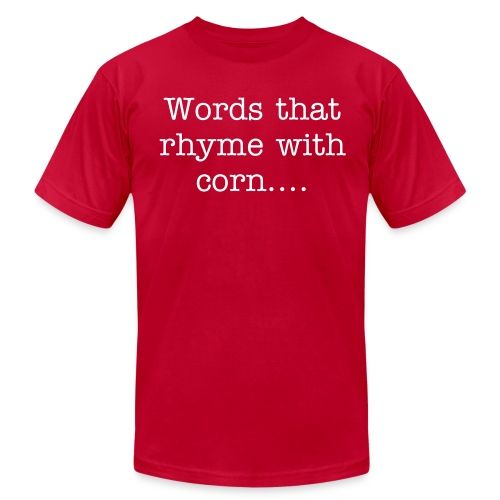 Words That Rhyme With Corn - Men's Fine Jersey T-Shirt