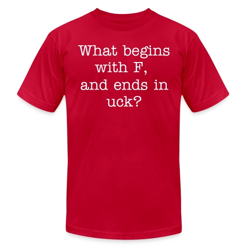 Begins With F And Ends In Uck - Men's Fine Jersey T-Shirt
