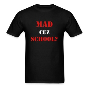 MAD CUZ SCHOOL - Men's T-Shirt