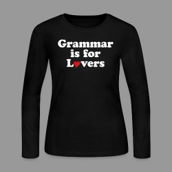 Grammar is for Lovers - Women's Long Sleeve Jersey T-Shirt