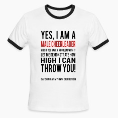 Yes I am a Male Cheerleader Ringer T-Shirt
