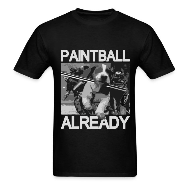 Paintball Already (add your name and number on the back)
