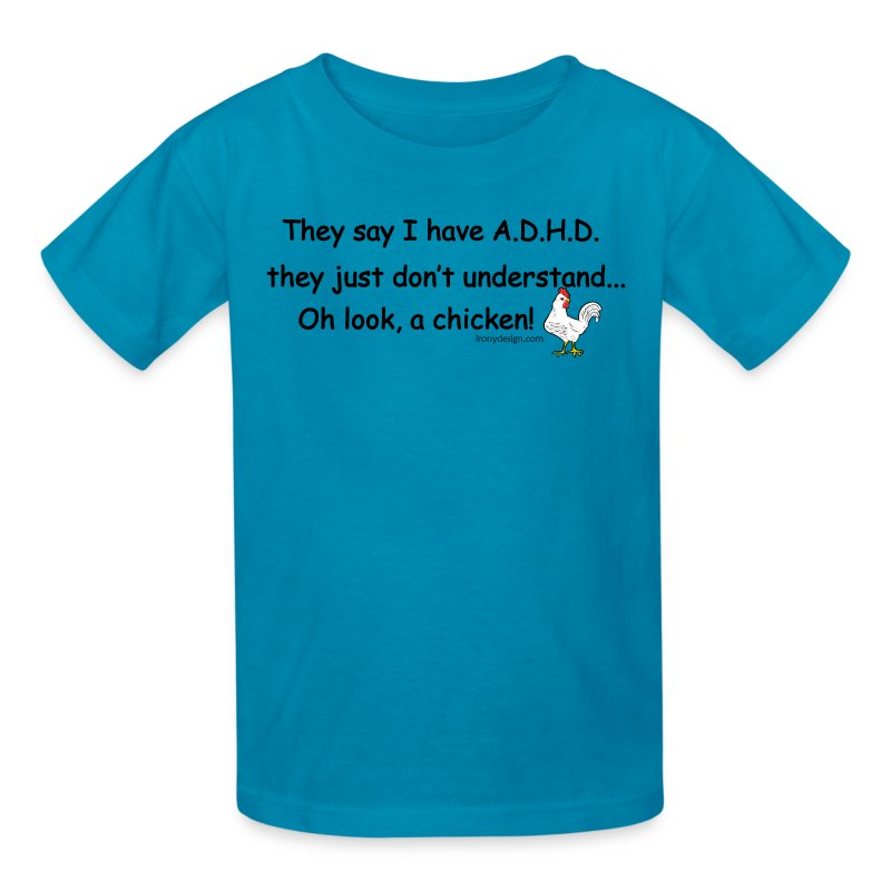 ADHD Chicken T-Shirt : Spreadshirt