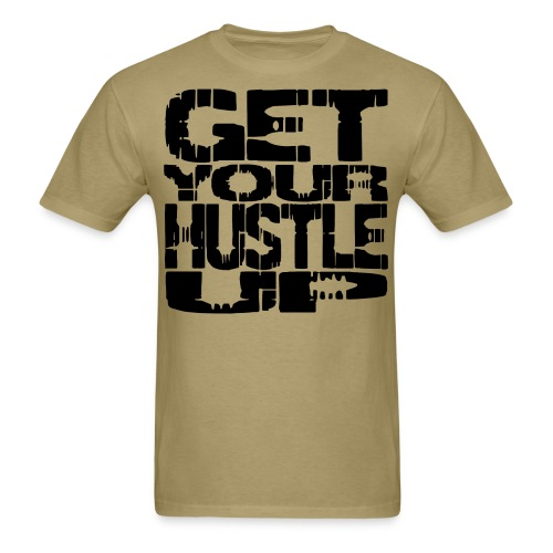 Get Your Hustle Up - Men's T-Shirt