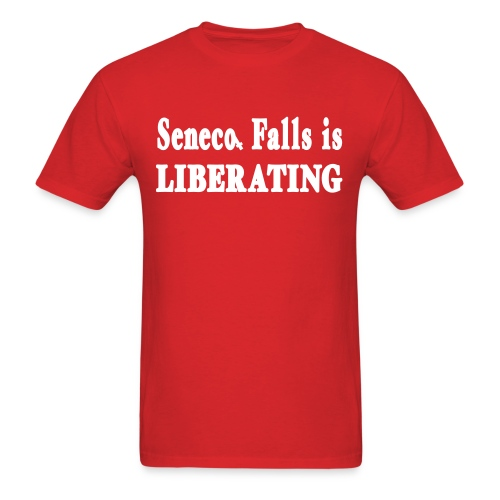 Seneca Falls is Liberating Shirt by New York Old School - Men's T-Shirt