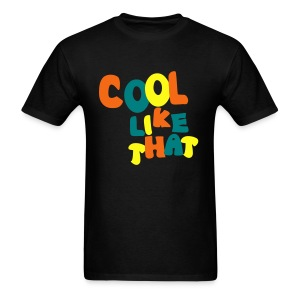 Cool Like That Shirt - Men's T-Shirt
