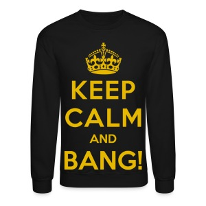 [AS] Keep Calm & Bang! - Crewneck Sweatshirt