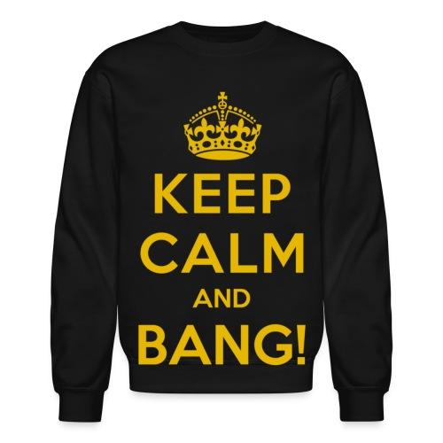 [AS] Keep Calm & Bang! - Crewneck Sweatshirt