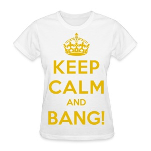 [AS] Keep Calm & Bang! - Women's T-Shirt