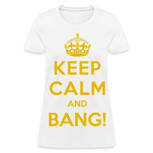 [AS] Keep Calm & Bang! - Women's T-Shirt