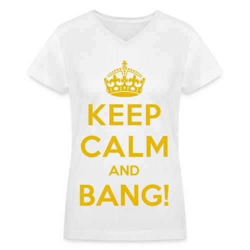 [AS] Keep Calm & Bang! - Women's V-Neck T-Shirt