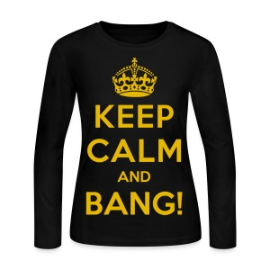 [AS] Keep Calm & Bang! - Women's Long Sleeve Jersey T-Shirt